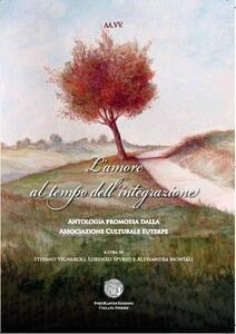 L' amore al tempo dell'integrazione. Antologia in beneficenza allo IOM - copertina