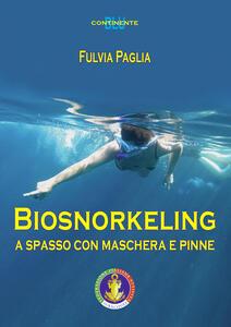 Biosnorkeling. A spasso con maschera e pinne