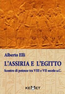L' Assiria e l'Egitto. Scontro di potenze tra VIII e VII secolo a.C.