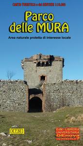 Carta turistica e dei sentieri 1:10.000 parco delle Mura. Area naturale protetta di interesse locale