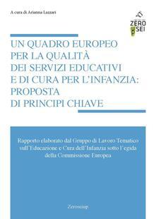Un quadro europeo per la qualità dei servizi educativi e di cura per linfanzia: proposta di principi chiave.pdf
