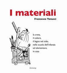 I materiali. La creta, il colore, il legno nel nido, nella scuola dellinfanzia ed elementare, in casa.pdf