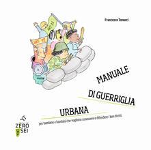Chievoveronavalpo.it Manuale di guerriglia urbana. Per bambine e bambini che vogliono conoscere e difendere i loro diritti Image