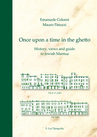 Once upon a time in the ghetto. History, views and guide to jewish Mantua - Colorni Emanuele Patuzzi Mauro - wuz.it