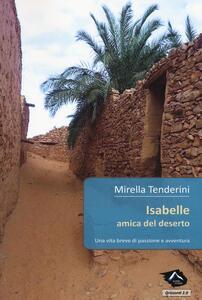 Isabelle amica del deserto. Una vita breve di passione e avventura