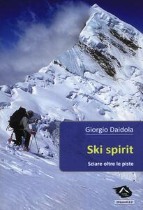 Ski spirit. Sciare oltre le piste