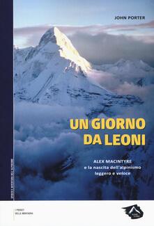 Parcoarenas.it Un giorno da leoni. Alex MacIntyre e la nascita dell'alpinismo leggero e veloce Image