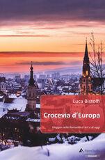 Libro Crocevia d'Europa. Viaggio nella Romania di ieri e di oggi L. Bistolfi