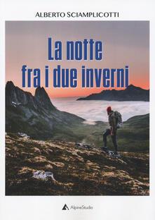 La notte fra i due inverni - Alberto Sciamplicotti - copertina