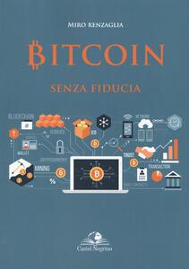 Bitcoin senza fiducia