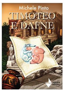 Timoteo e Dafne - Michele Pinto - copertina