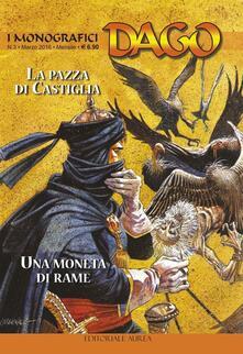 La pazza di Castiglia. Una moneta di rame. I monografici Dago. Vol. 3 - Robin Wood,Alberto Salinas - copertina