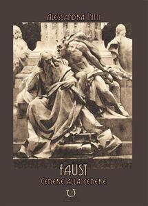 Faust. Cenere alla cenere