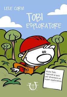 Librisulladiversita.it Tobi esploratore. Ediz. a colori Image