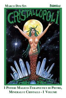 Amatigota.it Cristallopoli. I poteri magico-terapeutici di pietre, minerali e cristalli. Vol. 1 Image