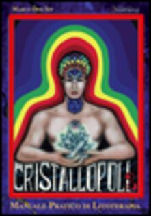 Cefalufilmfestival.it Cristallopoli. Manuale pratico di litoterapia. Vol. 2 Image
