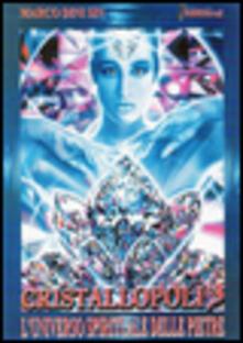 Festivalpatudocanario.es Cristallopoli. L'universo spirituale delle pietre. Vol. 3 Image