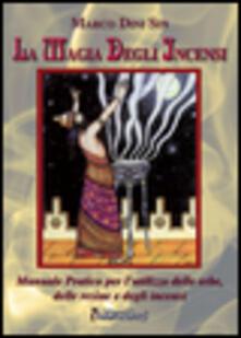 Writersfactory.it La magia degli incensi. Manuale pratico per l'utilizzo delle erbe, delle resine e degli incensi Image