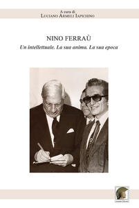 Nino Ferraù. Un intellettuale. La sua anima. La sua epoca