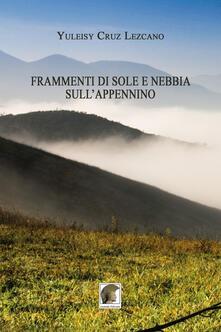 Frammenti di sole e nebble sull'Appennino - Yuleisy Cruz Lezcano - copertina