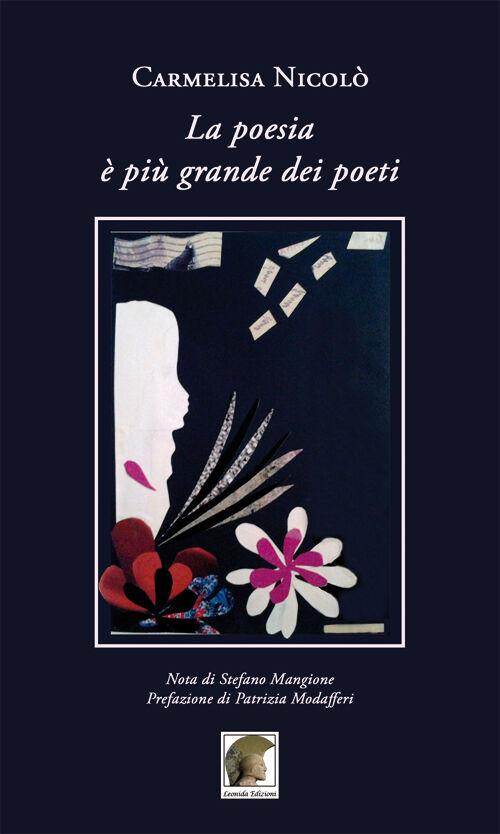 La poesia è più grande dei poeti