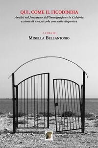 Qui, come il ficodindia. Analisi sul fenomeno dell'immigrazione in Calabria e storie di una piccola comunità hispanica