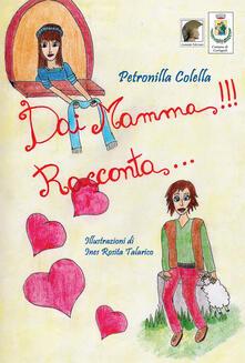 Secchiarapita.it Dai mamma!!! Racconta.... Ediz. illustrata Image