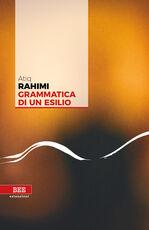 Libro Grammatica di un esilio Atiq Rahimi