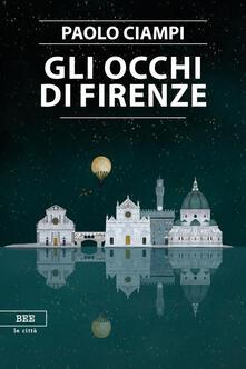 Gli occhi di Firenze - Paolo Ciampi - copertina