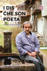 I dis che son poeta. Antologia di poesie dialettali
