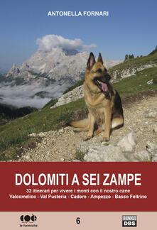 Secchiarapita.it Dolomiti a sei zampe. 32 itinerari per vivere i monti con il nostro cane Image