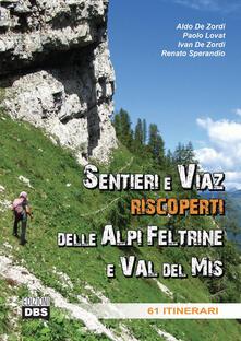 Sentieri e Viaz riscoperti delle Alpi Feltrine e Val del Mis. 61 Itinerari.pdf