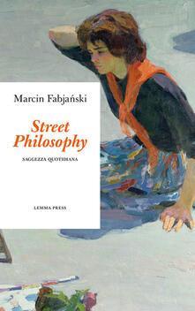 Street philosophy. Saggezza quotidiana.pdf