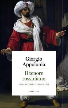 Il tenore rossiniano. Primi interpreti, nuove voci.pdf