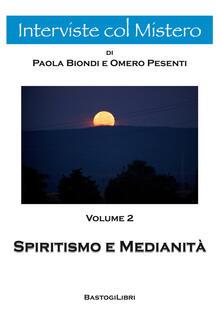 Spiritismo e medianità - Omero Pesenti,Paola Biondi - copertina