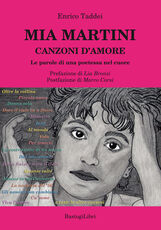 Libro Mia Martini. Canzoni d'amore. Le parole di una poetessa nel cuore Enrico Taddei