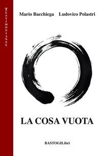La La cosa vuota - Bacchiega Mario Polastri Ludovico - wuz.it