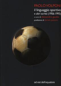Il linguaggio sportivo e altri scritti (1956-1993)