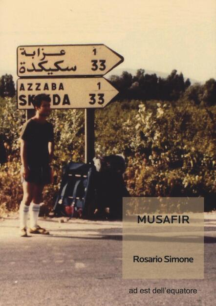Musafir - Rosario Simone - Libro - Ad Est dell Equatore - Extras  61047b54118