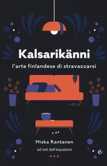 Camfeed.it Kalsarikänni. L'arte finlandese di stravaccarsi Image