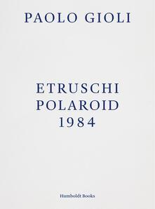 Promoartpalermo.it Etruschi. Polaroid 1984 Image