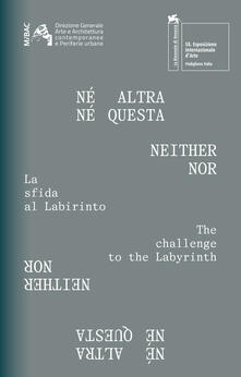 Né altra né questa. La sfida al labirinto. Ediz. italiana e inglese.pdf