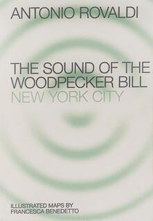 Daddyswing.es End. The sound of the Woodpecker Bill: New York City. Ediz. illustrata Image