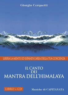 Daddyswing.es Il canto dei Mantra dell'Himalaya. Libera la mente ed espandi l'area della tua coscienza. Con CD Audio Image