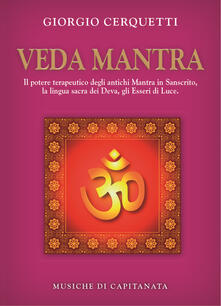 Mercatinidinataletorino.it Veda Mantra. Il potere terapeutico degli antichi Mantra in Sanscrito, la lingua sacra dei Deva, gli Esseri di Luce. Con CD Audio Image