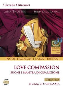 Antondemarirreguera.es Incontro con i Lama tibetani. Love compassion. Suoni e mantra di guarigione. Con CD-Audio Image