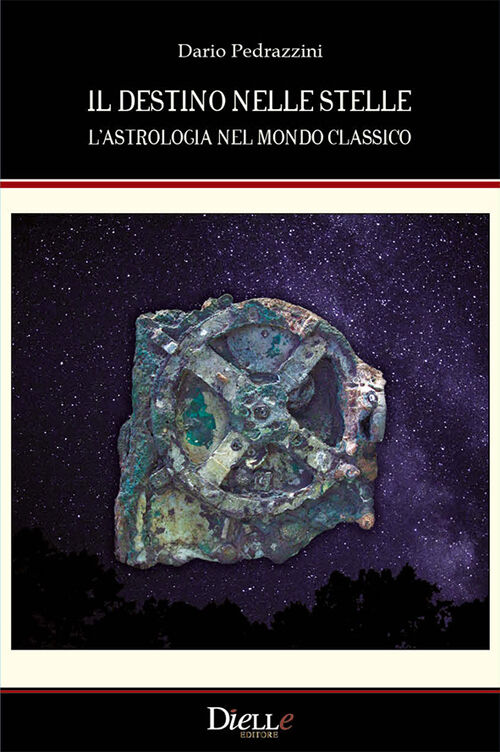 Il destino nelle stelle. L'astrologia nel mondo classico