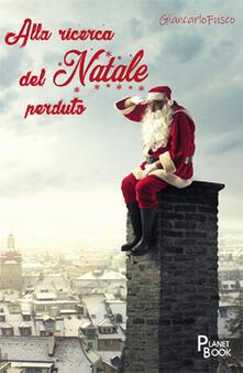 Alla ricerca del Natale perduto - Giancarlo Fusco - copertina
