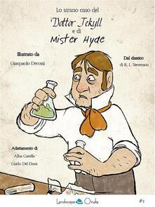 Lo strano caso del dottor Jekyll e di mr. Hyde - Alba Carella,Guido Del Duca,Gianpaolo Derossi - ebook