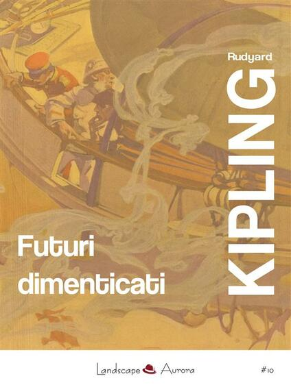 Futuri dimenticati. Con la posta notturna-Facile come l'A.B.C. - Rudyard Kipling - ebook